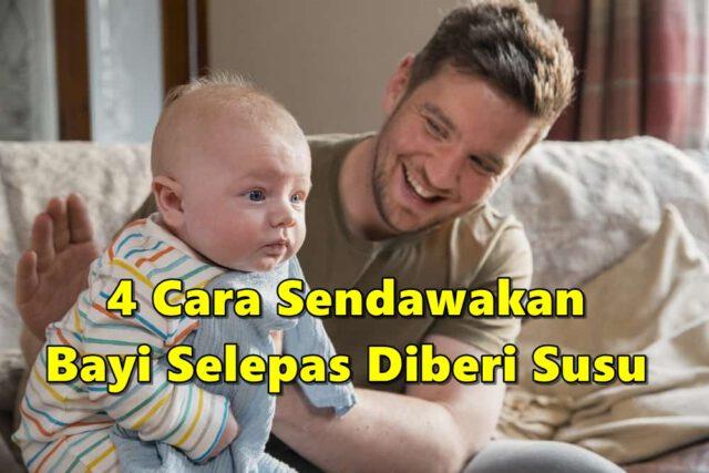 4 Cara Sendawakan Bayi Selepas Diberi Susu, Mudah Je Suamipun Boleh Buat