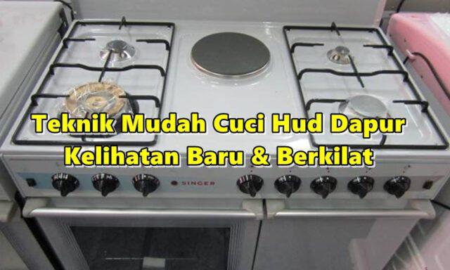 Teknik Mudah Cuci Hud Dapur Kelihatan Baru & Berkilat, Elak Dari Berkarat!