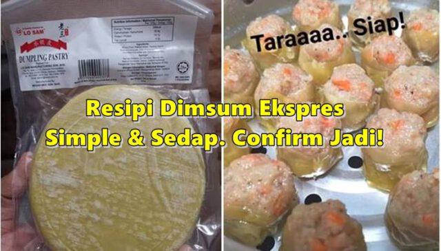 Resipi Dimsum Ekspres Simple & Sedap. Confirm Jadi!