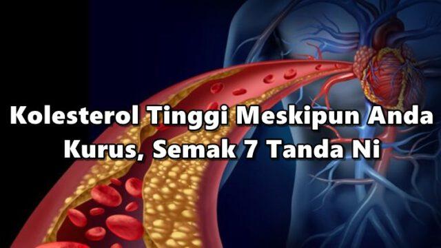 Awas Serangan Jantung Disebabkan Kolesterol Tinggi Meskipun Anda Kurus, Semak 7 Tanda Ni