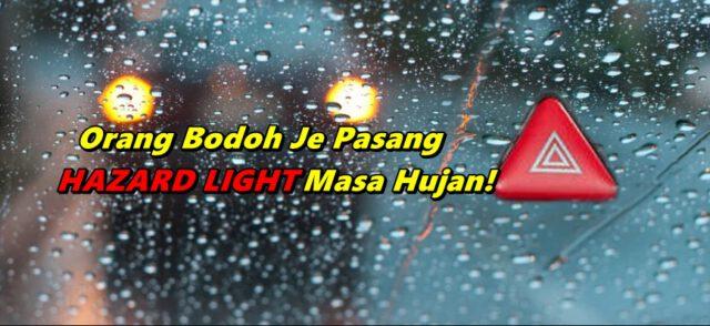 Lebih Berbahaya, Elak Guna 'Hazard Lights' Ketika Memandu Di Dalam Hujan