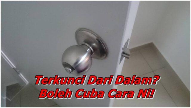 Tombol Pintu Terkunci Dari Dalam? Cuba Cara Ni