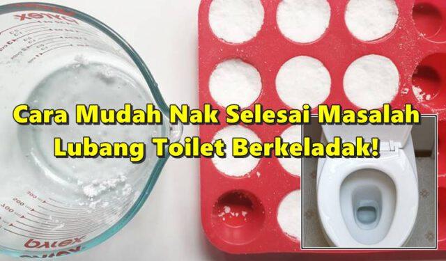 DIY Toilet Bomb, Cara Mudah Nak Selesai Masalah Lubang Toilet Berkeladak!