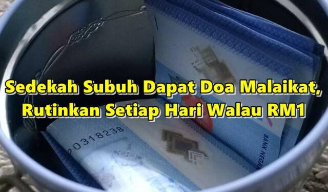 Sedekah Subuh Dapat Doa Malaikat, Rutinkan Setiap Hari Walau Cuma RM1